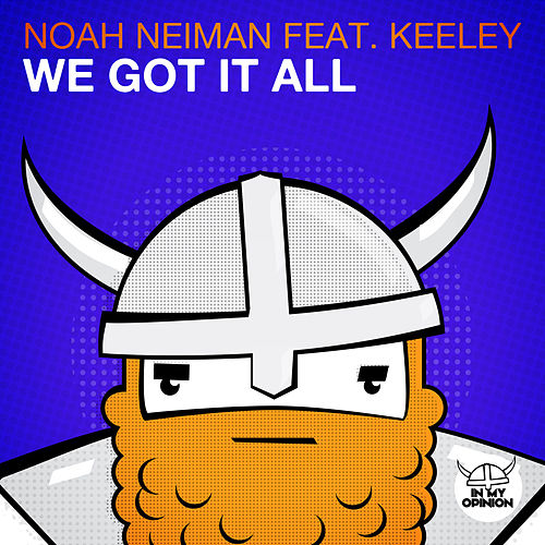 We Got It All by Noah Neiman