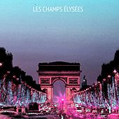Les Champs Elysees by Various Artists