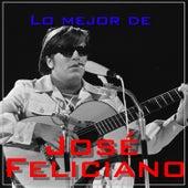 Lo Mejor de José Feliciano by Jose Feliciano