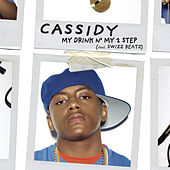 My Drink N' My 2 Step by Cassidy