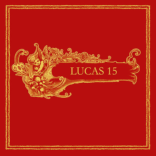 Lucas 15 by Lucas 15