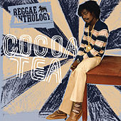 Reggae Anthology: The Sweet Sound Of Cocoa Tea by Cocoa Tea