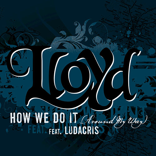 How We Do It 'Around My Way' by Lloyd