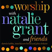 Worship With Natalie Grant & Friends by Natalie Grant