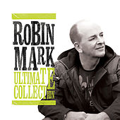 Ultimate Collection by Robin Mark