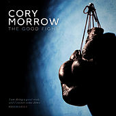The Good Fight by Cory Morrow