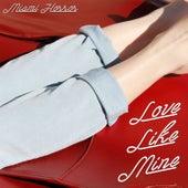 Love Like Mine by Miami Horror