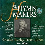 The Hymn Makers: Charles Wesley (Love Divine) by St. Michael's Singers