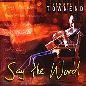 Say The Word by Stuart Townend