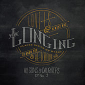 The Longing EP No. 3 by All Sons & Daughters