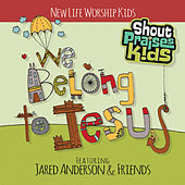 We Belong To Jesus (feat. New Life Kids) by Various Artists