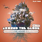 Around The Globe, Vol. 17 - Progressive House Collection by Various Artists