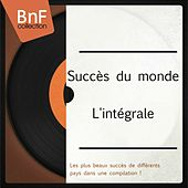 Succès du monde l'intégrale (Les plus beaux succès de différents pays dans une compilation !) von Various Artists