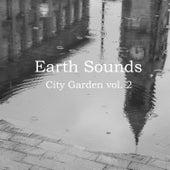 City Garden Vol. 2 by Earth Sounds