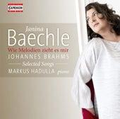 Brahms: Wie Melodien zieht es mir – Selected Songs by Janina Baechle