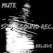 Believe by Mute