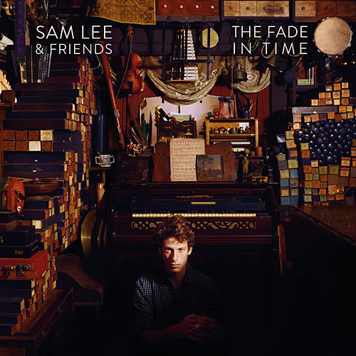 The Fade in Time by Sam Lee