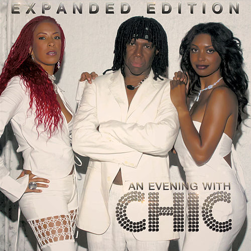 An Evening with Chic (Expanded Edition) [Live] by Chic