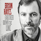 Farther Down the Line by Bryan Hayes