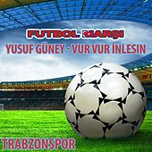 Yusuf Güney - Vur Vur Inlesin - Trabzonspor Anthems by The World-Band