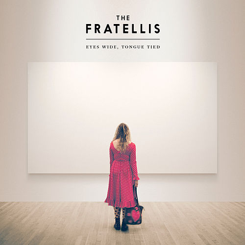 Baby Don't You Lie to Me! by The Fratellis