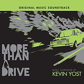 More Than a Drive (Original Motion Picture Soundtrack) by Kevin Yost