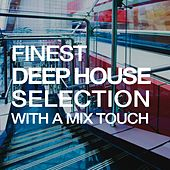 Finest Deep House Selection (With a Mix Touch) by Various Artists