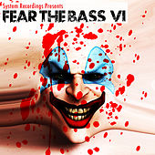 Fear The Bass VI by Various Artists