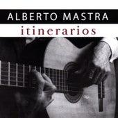 Itinerarios de Alberto Mastra by Various Artists