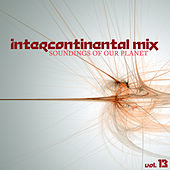 Intercontinental Mix: Soundings of Our Planet, Vol. 13 by Various Artists