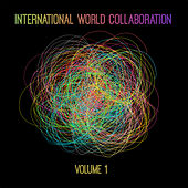 International World Collaboration, Vol. 1 by Various Artists