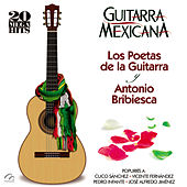 Guitarra Mexicana (20 Mega Hits) Los Poetas de la Guitarra y Antonio Bribiesca by Various Artists