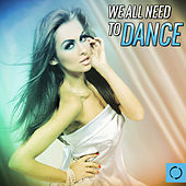 We All Need to Dance by Various Artists