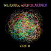 International World Collaboration, Vol. 10 by Various Artists