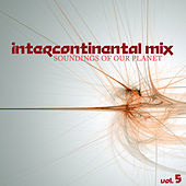 Intercontinental Mix: Soundings of Our Planet, Vol. 5 by Various Artists