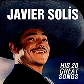His 20 Great Songs by Javier Solis