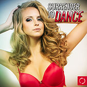 Surrender to Dance by Various Artists