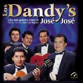 Los Dandy's y los Mas Grandes Exitos de José José by Los Dandys