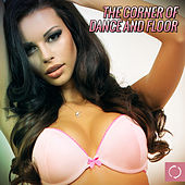 The Corner of Dance and Floor by Various Artists