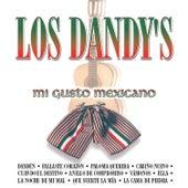 Los Dandy´s Mi Gusto Mexicano by Los Dandys