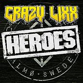 Heroes by Crazy Lixx