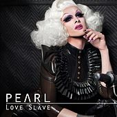 Love Slave (feat. Jaylee Maruk) by Pearl