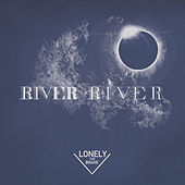 River, River by Lonely The Brave