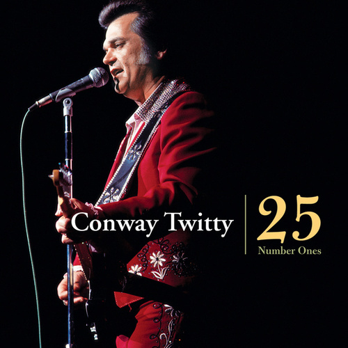 Conway Twitty - 25 Number Ones by Conway Twitty
