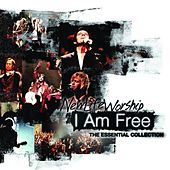 I Am Free: The Essential Collection by New Life Worship
