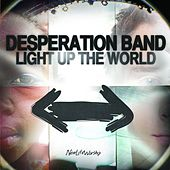Light Up the World by Desperation Band