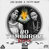 No Tomorrow Remix by Joe Blow