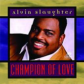 Champion of Love by Alvin Slaughter