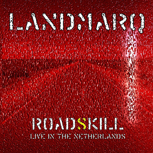 Roadskill - Live in the Netherlands by Landmarq