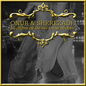Onur & Sherezade la Danza de las Mil y una Noches by Various Artists